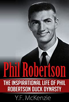 Phil Robertson: The inspirational life of Phil Robertson Duck Dynasty / Kindle Edition