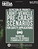 Depiction of Priority Light-Vehicle Pre-Crash Scenarios for Safety Applications Based on Vehicle-To-Vehicle Communications, Wassim Najm and Samuel Toma, 1495234584