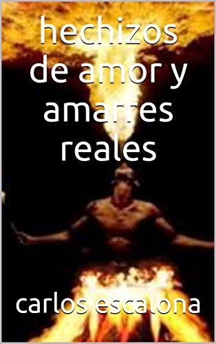 fcea0ac8760 hechizos de amor y amarres reales (Spanish Edition) by [escalona, carlos]