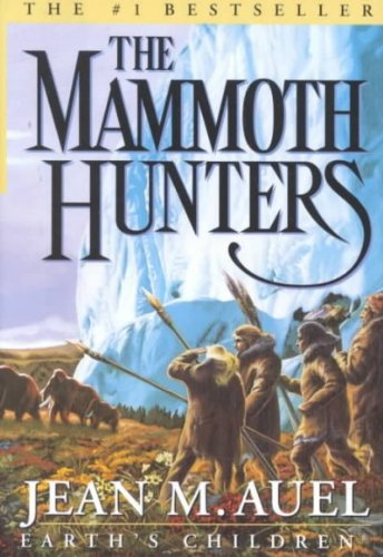THE MAMMOTH HUNTERS [The Mammoth Hunters ] BY Auel, Jean M.(Author)Hardcover 27-Nov-2001