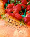 img - for Always Incomplete Cookbook: Fabulous food from Keepers at Home! book / textbook / text book