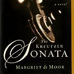 The Kreutzer Sonata: A Novel   Margriet de Moor