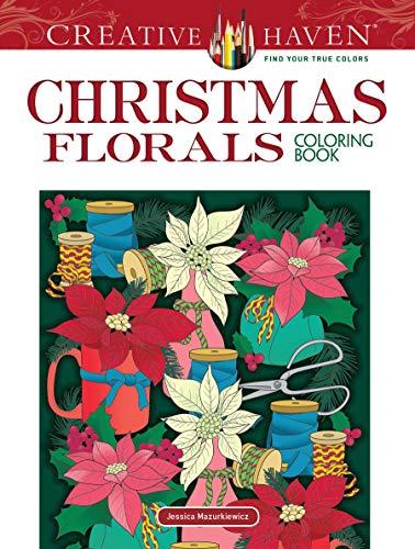 Creative Haven Christmas Florals Coloring Book (Creative Haven Coloring Books) (Creative Haven Flower Art)