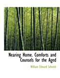 Nearing Home Comforts and Counsels for the Aged, William Edward Schenck, 1113842652
