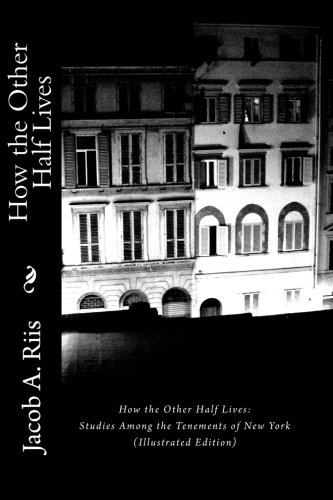 Download How the Other Half Lives: Studies Among the Tenements of New York (Illustrated Edition) Text fb2 ebook