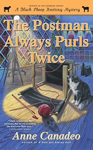 The Postman Always Purls Twice (Black Sheep Knitting Mysteries Book 7)