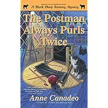The Postman Always Purls Twice (7) (A Black Sheep Knitting Mystery)