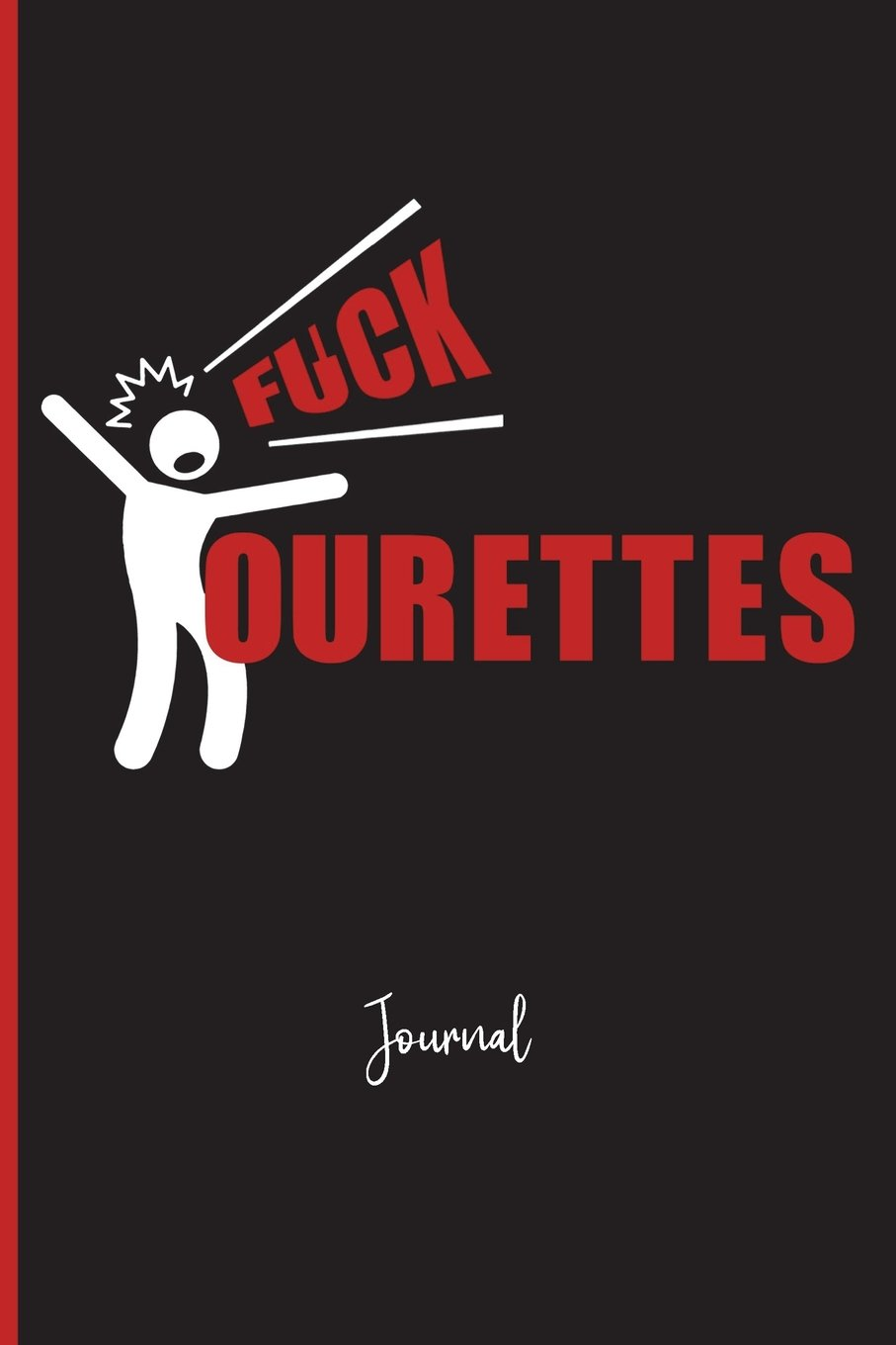 "Download Fuck Tourettes : Journal: A Personal Journal for Sounding Off : 110 Pages of Personal Writing Space : 6 x 9"" : Diary, Write, Doodle, Notes, Sketch Pad ... ADHD, OCD, Coprolalia, Tourettes Syndrome ebook"