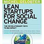 Lean Startups for Social Change: The Revolutionary Path to Big Impact | Michel Gelobter