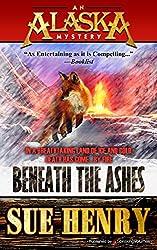 Beneath the Ashes (An Alaska Mystery Book 7)