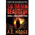 So Damn Beautiful: The Lonely One: Book 1 of the SO DAMN BEAUTIFUL Crime Horror-Thriller Trilogy