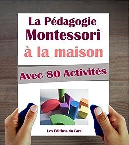 Amazon Com Le Manuel De La Pedagogie Montessori A La Maison