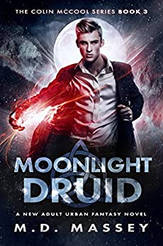 Moonlight Druid: A New Adult Urban Fantasy Novel (The Colin McCool Paranormal Suspense Series Book 3) by [Massey, M.D.]