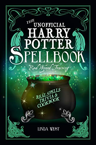 The Unofficial Harry Potter Spellbook: Real Wizard Training: With Real Spells, Trivia and Cookbook