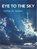img - for Eye To The Sky:Exploring Our Atmosphere book / textbook / text book