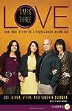 Love Times Three, Joe Darger and Alina Darger, 0062088815