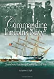 img - for Commanding Lincoln's Navy: Union Naval Leadership During the Civil War book / textbook / text book