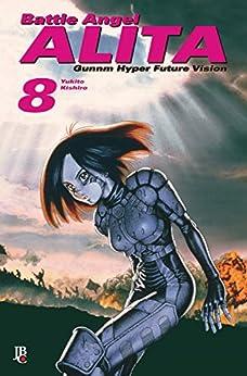 Battle Angel Alita - Gunnm Hyper Future Vision vol. 08 por [Kishiro, Yukito]