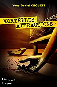 Mortelles attractions par Yves-Daniel Crouzet