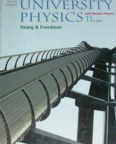 University Physics 11th edition