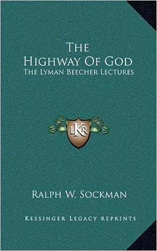Download tyske bøger ipad The Highway Of God: The Lyman Beecher Lectures PDF ePub MOBI