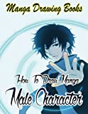 img - for Manga Drawing Books: How to Draw Manga Male Characters: Learn Japanese Manga Eyes And Pretty Manga Face (Drawing Manga Books : Pencil Drawings for Beginners) (Volume 5) book / textbook / text book