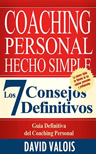 Descargar Libro Coaching Personal Hecho Simple: Los 7 Consejos Definitivos David Valois