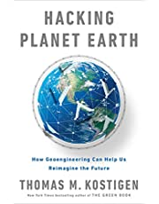 Hacking Planet Earth: Technologies That Can Counteract Climate Change and Create a Better Future
