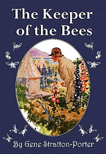 The Keeper of The Bees (Illustrated) by [Stratton-Porter, Gene]