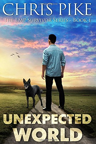 Download Unexpected World The Emp Survivor Series Book 1 Pdf By Chris Pike Credaccimu