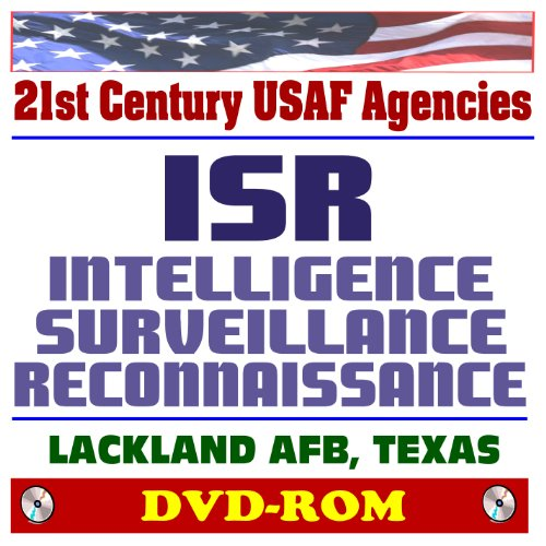 - 21st Century USAF Agencies: Air Force ISR Intelligence, Surveillance, Reconnaissance, National Air and Space Intelligence Center (NASIC), AFTAC Technical Applications Center, 480th and 70th (DVD-ROM)