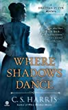 img - for Where Shadows Dance: A Sebastian St. Cyr Mystery by Harris, C.S. (2012) Mass Market Paperback book / textbook / text book