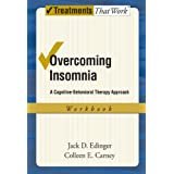Overcoming Insomnia A Cognitive-Behavioral Therapy Approach Woorkbook