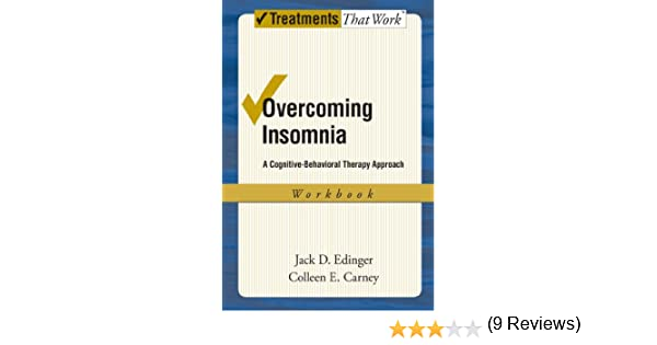 Overcoming Insomnia: A Cognitive-Behavioral Therapy Approach ...