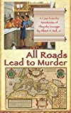 All Roads Lead to Murder: A Case from the Notebooks of Pliny the Younger