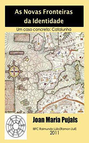As Novas Fronteiras da Identidade - Um caso concreto: Catalunha (Portuguese Edition)
