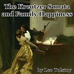 The Kreutzer Sonata and Family Happiness