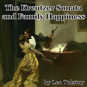 The Kreutzer Sonata and Family Happiness Audiobook