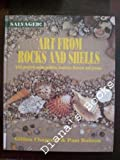 Art from Rocks and Shells, Gillian Chapman and Pam Robson, 1568473826