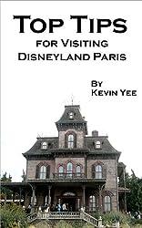 Top Tips for Visiting Disneyland Paris (English Edition)