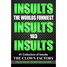INSULTS - The Best Insults Ever - Win at any verbal argument!