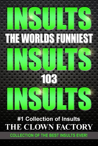 INSULTS - The Best Insults Ever - Win at any verbal argument! (Best Insult Jokes Ever)