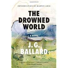 By J. G. Ballard - The Drowned World (Reprint) (4/20/13)