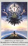 Green Gold the Tree of Life : Marijuana in Magic and Religion, Bennett, Chris and Osburn, Lynn, 0962987220