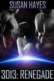 3013: RENEGADE (3013 - The Series Book 2)