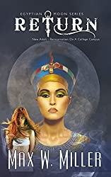 Return: Reincarnation On A College Campus (Egyptian Moon Series Book 1)
