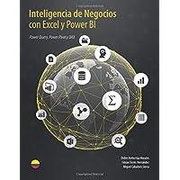 Inteligencia de Negocios con Excel y Power BI: Una Guía Exhaustiva para la: Preparación, Análisis y Visualización de Datos