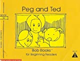 img - for Peg and Ted (Bob Books for Beginning Readers, Set 1, Book 10) book / textbook / text book