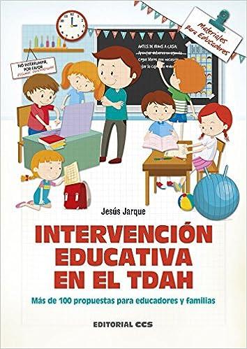 Intervención Educativa En El Tdah: Más De 100 Propuestas Para Educadores Y Familias Descargar Epub