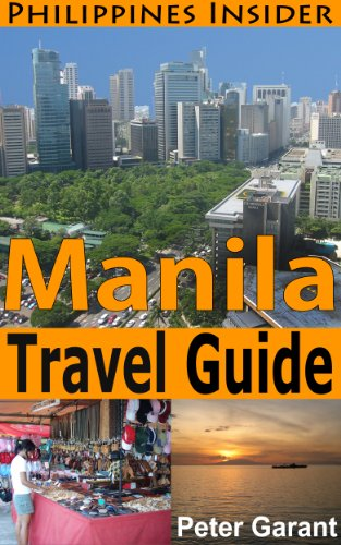 Manila Travel Guide (Philippines Insider Guides Book 3)